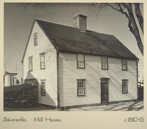 Slatersville. Mill House c. 1810-15