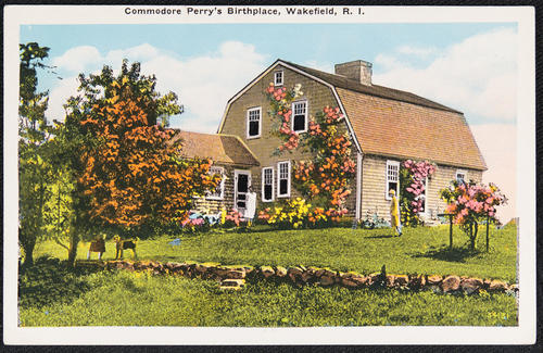 Commodore Perry's birthplace, Wakefield, R.I.
