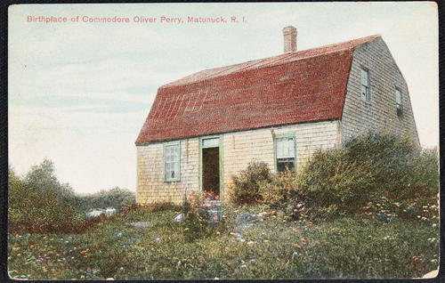 Birthplace of Commodore Oliver Perry, Matunuck, R.I.