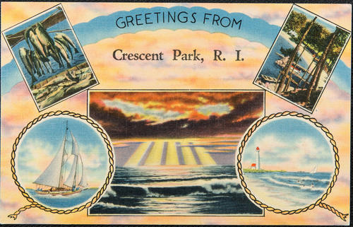 Greetings from Crescent Park, R.I.