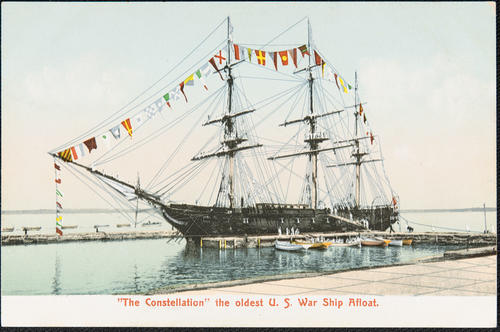 """The Constellation"" the oldest U.S. War Ship Afloat"