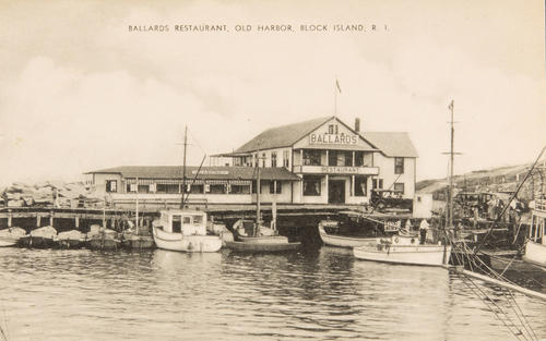 Ballards Restaurant, Old Harbor, Block Island, R.I.