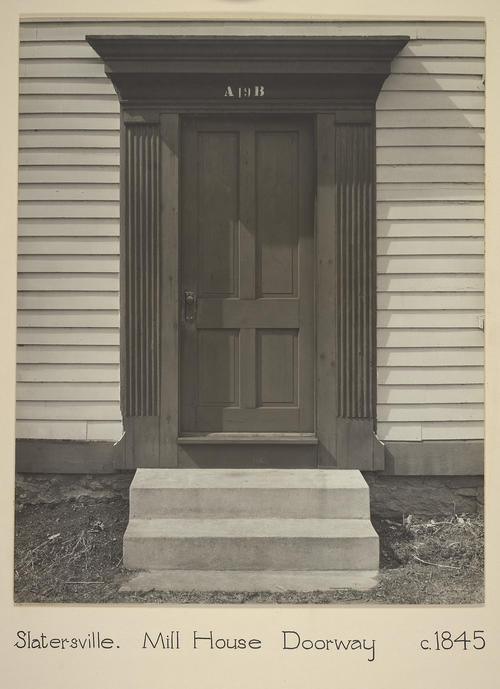 Slatersville. Mill House Doorway c. 1845