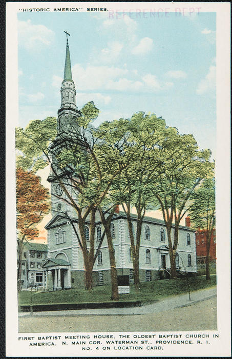 First Baptist Meeting House, the oldest Baptist Church in America. N. Main cor. Waterman St. Providence, R.I.