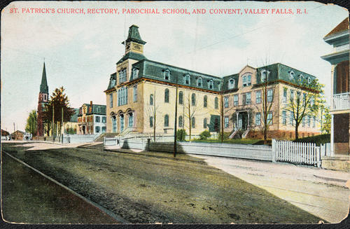 St. Patrick's Church, Rectory, Parochial Schools and Convent, Valley Falls, R.I.