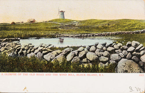 A glimpse of the Old Road and the Wind Mill, Block Island, R.I.