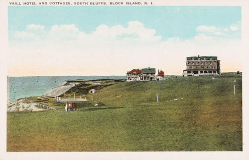 Vaill Hotel and cottages, South Bluffs, Block Island, R.I.