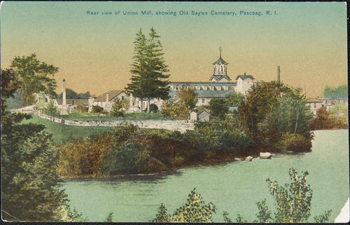 Rear view of Union Mill showing Old Sayles Cemetery, Pascoag, R.I.