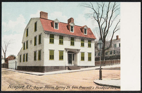 Newport, R.I. Sayer House, Spring St., Gen. Prescott's headquarters.