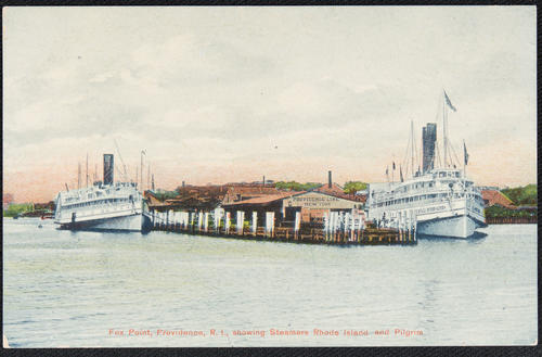 Fox Point, Providence, R.I. showing steamers Rhode Island and Pilgrim