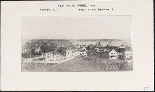 Old Home Week, 1905, Pawtuxet, R.I. August 27th to September 2d.