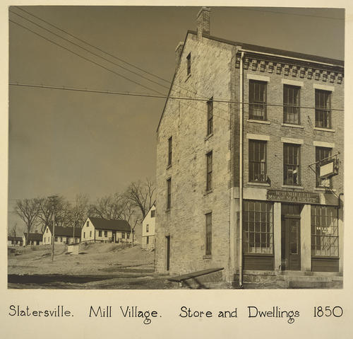 Slatersville. Mill Village. Store and Dwellings 1850