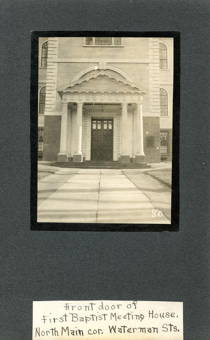 Front Door of First Baptist Meeting House. North main Corner Waterman Streets